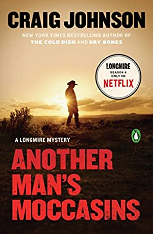 [PDF] [EPUB] Another Man's Moccasins: A Longmire Mystery (Walt Longmire Mysteries Book 4) Download by Craig Johnson