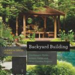 [PDF] [EPUB] Backyard Building: Treehouses, Sheds, Arbors, Gates, and Other Garden Projects Download