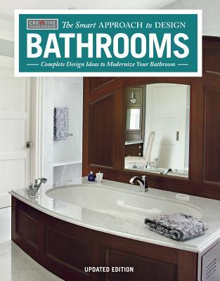 [PDF] [EPUB] Bathrooms, Revised and Updated 2nd Edition: Complete Design Ideas to Modernize Your Bathroom Download by Editors of Creative Homeowner