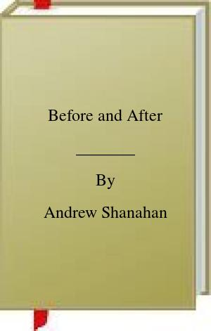 [PDF] [EPUB] Before and After Download by Andrew Shanahan