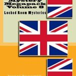 [PDF] [EPUB] British Mystery Multipack Volume 8 – Locked Room Mysteries: The Big Bow Mystery, The Four Just Men, The Invisible Man, The Wrong Shape, The Valley of Fear and The Doomdorf Mystery (Illustrated) Download