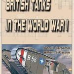 [PDF] [EPUB] British Tanks in the World War I: The best technologies of world wars Download