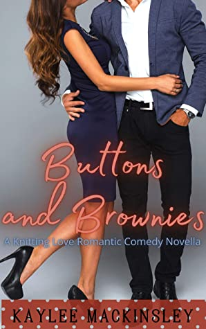 [PDF] [EPUB] Buttons and Brownies: A Knitting Love Novella Download by Kaylee MacKinsley