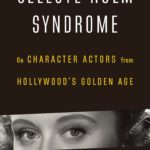 [PDF] [EPUB] Celeste Holm Syndrome: On Character Actors from Hollywood's Golden Age Download