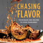 [PDF] [EPUB] Chasing Flavor: Tastes and Techniques for Full-Flavored Cooking Download