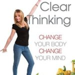 [PDF] [EPUB] Clean Food Clear Thinking: Change Your Body, Change Your Mind Download