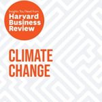 [PDF] [EPUB] Climate Change: The Insights You Need from Harvard Business Review (HBR Insights Series) Download