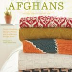 [PDF] [EPUB] Comfort Knitting and Crochet: Afghans: More Than 50 Beautiful, Affordable Designs Featuring Berroco's Comfort Yarn Download