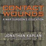 [PDF] [EPUB] Contact Wounds: A War Surgeon's Education Download