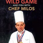 [PDF] [EPUB] Cooking Wild Game and Fish with Chef Milos Download