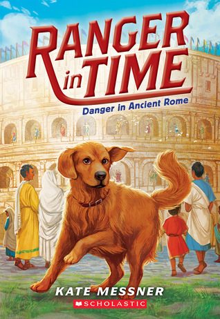 [PDF] [EPUB] Danger in Ancient Rome (Ranger in Time, #2) Download by Kate Messner
