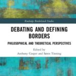 [PDF] [EPUB] Debating and Defining Borders: Philosophical and Theoretical Perspectives Download