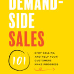 [PDF] [EPUB] Demand-Side Sales 101: Stop Selling and Help Your Customers Make Progress Download