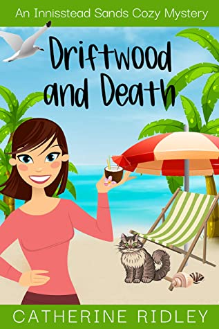 [PDF] [EPUB] Driftwood and Death (Innisstead Sands Cozy Mysteries Book 1) Download by Catherine Ridley