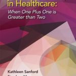 [PDF] [EPUB] Dyad Leadership in Healthcare: When One Plus One Is Greater Than Two Download