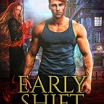 [PDF] [EPUB] Early Shift: Don't Challenge the Werewolf Book 1 (The Realm of False Gods 3) Download