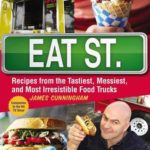 [PDF] [EPUB] Eat St.: Recipes from the Tastiest, Messiest, and Most Irresistible Food Trucks Download