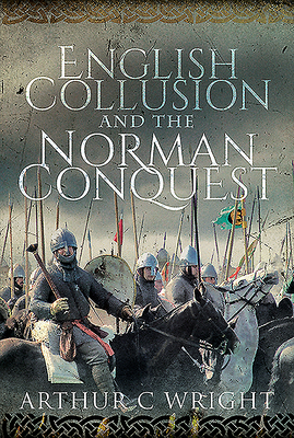 [PDF] [EPUB] English Collusion and the Norman Conquest Download by Arthur C Wright