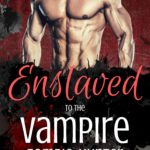 [PDF] [EPUB] Enslaved to the Vampire Zombie-Hunter (Pandemic Monsters, #1) Download