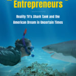 [PDF] [EPUB] Entertaining Entrepreneurs: Reality Tv's Shark Tank and the American Dream in Uncertain Times Download