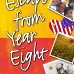 [PDF] [EPUB] Escape from Year Eight Download