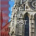 [PDF] [EPUB] Eve the First: A Fairy Tale Revision Download
