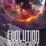 [PDF] [EPUB] Evolution of a Decaying Race Download