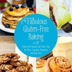 [PDF] [EPUB] Fabulous Gluten-Free Baking: Gluten-Free Recipes and Clever Tips for Pizza, Cupcakes, Pancakes, and Much More Download