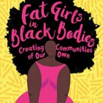 [PDF] [EPUB] Fat Girls in Black Bodies: Creating Communities of Our Own Download