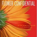 [PDF] [EPUB] Flower Confidential: The Good, the Bad, and the Beautiful in the Business of Flowers Download