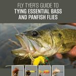 [PDF] [EPUB] Fly Tyer's Guide to Tying Essential Bass and Panfish Flies Download