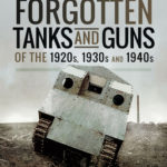 [PDF] [EPUB] Forgotten Tanks and Guns of the 1920s, 1930s and 1940s Download