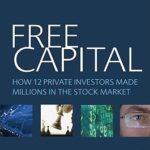 [PDF] [EPUB] Free Capital: How 12 private investors made millions in the stock market Download