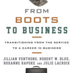 [PDF] [EPUB] From Boots to Business: Transitioning from the Service to a Career in Business Download