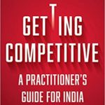 [PDF] [EPUB] Getting Competitive: A Practitioner's Guide for India Download