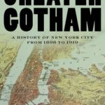 [PDF] [EPUB] Greater Gotham: A History of New York City from 1898 to 1919 Download