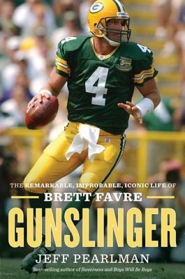 [PDF] [EPUB] Gunslinger: The Remarkable, Improbable, Iconic Life of Brett Favre Download by Jeff Pearlman