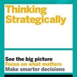 [PDF] [EPUB] HBR Guide to Thinking Strategically (HBR Guide Series) Download