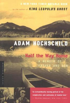 [PDF] [EPUB] Half the Way Home: A Memoir of Father and Son Download by Adam Hochschild