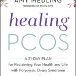 [PDF] [EPUB] Healing PCOS: A 21-Day Plan for Reclaiming Your Health and Life with Polycystic Ovary Syndrome Download