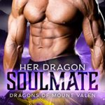 [PDF] [EPUB] Her Dragon Soulmate (Dragons of Mount Valen Book 3) Download