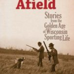 [PDF] [EPUB] History Afield: Stories from the Golden Age of Wisconsin Sporting Life Download