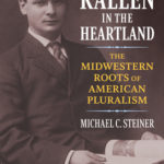 [PDF] [EPUB] Horace M. Kallen in the Heartland: The Midwestern Roots of American Pluralism Download