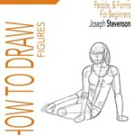 [PDF] [EPUB] How to Draw Figures Simple Anatomy, People, and Forms For Beginners Download