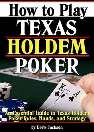 [PDF] [EPUB] How to Play Texas Holdem Poker: An Essential Guide to Texas Holdem Poker Rules, Hands, and Strategy Download by Drew Jackson