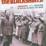 [PDF] [EPUB] Hurrah For The Blackshirts!: Fascists and Fascism in Britain Between the Wars Download