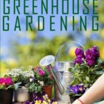 [PDF] [EPUB] Hydroponics and Greenhouse Gardening: This Book Includes – Hydroponics + Greenhouse Gardening – The Ultimate Beginner's Guide to Grow Vegetables, Fruits, Flowers and Herbs at Home Download