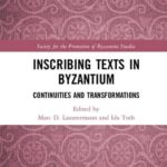 [PDF] [EPUB] Inscribing Texts in Byzantium: Continuities and Transformations Download