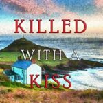 [PDF] [EPUB] Killed With a Kiss (A Lacey Doyle Cozy Mystery #5) Download