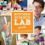 [PDF] [EPUB] Kitchen Science Lab for Kids: 52 Family Friendly Experiments from Around the House Download